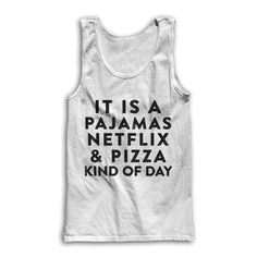It Is A Pajamas Netflix And Pizza Kind Of by AwesomeBestFriendsTs