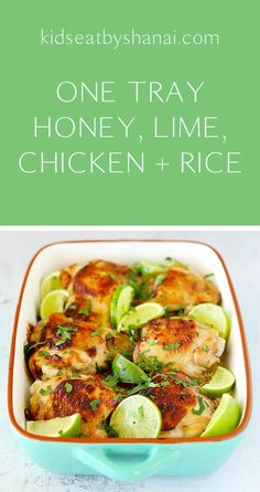 One Tray Honey Lime Chicken and Rice | Kids Eat by Shanai