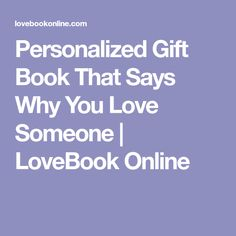 Personalized Gift Book That Says Why You Love Someone   LoveBook Online