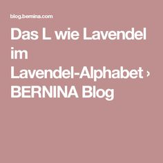 Das L wie Lavendel im Lavendel-Alphabet › BERNINA Blog