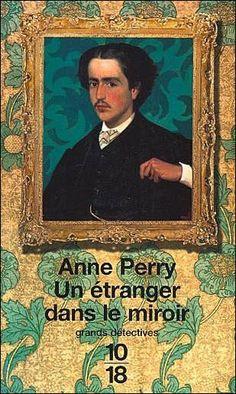 William Monk t.1 - Un étranger dans le miroir - Anne Perry