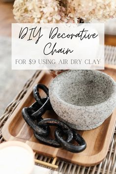 How to make a knock-off decorative object chain to look like the designer version for much less using air dry clay to style table tops and coffee tables.