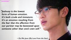 You Who Came From the Stars / Man From the Stars / My Love From the Star quote : Kim Soo Hyun as Do Min Joon (ep 6)