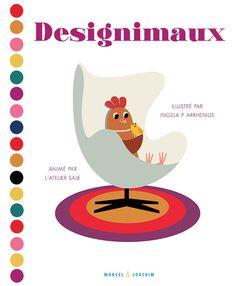Designimaux Illustré par Ingela P. Arrhenius, animé par l'atelier Saje Marcel & Joachim