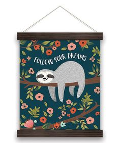 Another great find on #zulily! 'Follow Your Dreams' Sloth Canvas Wall Sign #zulilyfinds