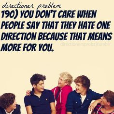 Truth. It bugs me when they randomly say it though when no one asks them what they thought of One Direction...