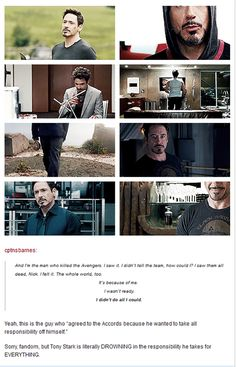 Tony Stark - blaming himself for all of it. Even when it's not his fault.