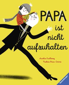 Papa ist nicht aufzuhalten: Amazon.de: Nadine Brun-Cosme, Aurélie Guillerey, Bernd Penners: Bücher