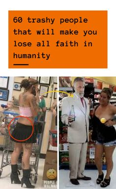 Do you sometimes feel tired of trashy people who are giving the rest of humankind a bad name by behaving like total jerks? It may be something as innocent as trolling on social media, or a racist outburst in public. 0 #trashy #people #that #will #make #you #lose #all #faith #in #humanity