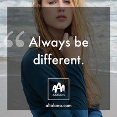 Always be different. altalana.com #madeinitaly