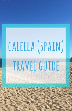 Use our Calella travel guide to plan your next trip #calella #spain #travel