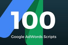 Check Out The Top 100 Google AdWords Scripts You Should Be Using By Sophie Howell. Contact Koozai For More Information On AdWords Services.