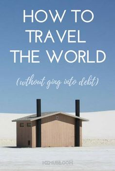 Want to travel the world? This post explains how we were able to afford a 6 month round the world trip in cash. You CAN live your travel dream without going into debt.