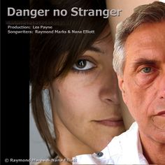 Danger No Stranger An original song written by Raymond Marks and Nana Elliott.  Developed and recorded originally to win the Eurovision Song Contest for the UK.  Now avaialbe as a download on iTunes and Amazon