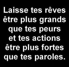 let your dreams be bigger than your fears and your actions be louder than your words ~ Citation de Français ~ French Words, French Quotes, Positive Quotes, Motivational Quotes, Inspirational Quotes, Some Quotes, Words Quotes, Sayings, Amazing Quotes