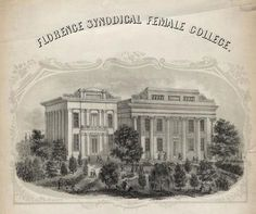Florence Synodical Female College, 1855-1893; initially founded as Florence Female Academy in 1847