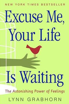 10 Self-Help Books For The New Generation | Excuse Me, Your Life Is Waiting by Lynn Grabhorn #refinery29