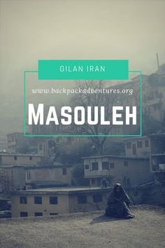 A post about my visit to the province of Gilan, the city of Rasht and the mountain village of Masouleh including information on how to get to Masouleh.