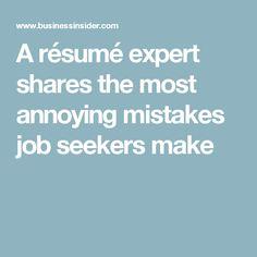 A résumé expert shares the most annoying mistakes job seekers make