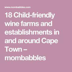 18 Child-friendly wine farms and establishments in and around Cape Town – mombabbles