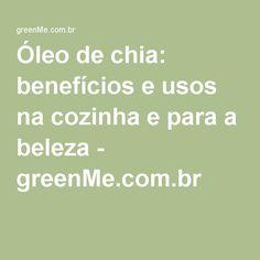 Óleo de chia: benefícios e usos na cozinha e para a beleza - greenMe.com.br