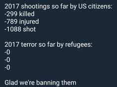 Yeah, that's Muslim Ban is really solving the whole gun violence problem...