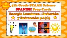 The following is a set of task cards that focus on Light Energy (Refraction and Reflection). The cards...-Contain 28 Task Cards-Are in Spanish-Contains questions mirrored like those seen on the 5th Grade STAAR Science Test-Focus on standard 5.6(C) -Include Recording Sheet and Answer Key
