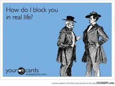 Funny Someecards Real Life Block You Funny Meme Pictures, Funny Quotes, Funny Memes, Someecards Funny, Sarcastic Jokes, Random Quotes, Life Quotes, Infp, Introvert