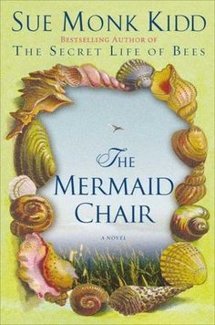 The Mermaid Chair by Sue Monk Kidd. Enjoyed this book even more than The Secret Life of Bees.