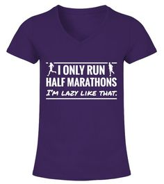 # I Only Run Half Marathons .  I ONLY RUN HALF MARATHONS, I'M LAZY LIKE THAT.Guaranteed safe checkout: PAYPAL | VISA | MASTERCARDClick the green button to pick your size and order!