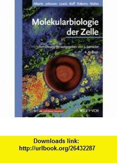Molekularbiologie der Zelle (German Edition) (9783527304929) Bruce Alberts, Alexander Johnson, Julian Lewis, Martin Raff, Keith Roberts, Peter Walter, Lothar Jaenicke , ISBN-10: 3527304924  , ISBN-13: 978-3527304929 ,  , tutorials , pdf , ebook , torrent , downloads , rapidshare , filesonic , hotfile , megaupload , fileserve