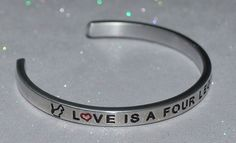 Love Is A Four Legged Word / Engraved, Hand Polished Bracelet w/Free Gift ++