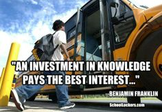"""An investment in knowledge pays the best interest..."" - Benjamin Franklin"