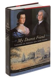 'My Dearest Friend: Letters of Abigail and John Adams,' As a Nation was born, they wrote and wrote