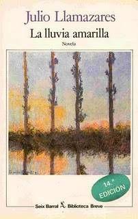 La lluvia amarilla. Julio Llamazares. (febrero 2003)  La dureza de la vida del mundo rural. Un ensayo sobre la soledad. El apego de la vida a las estaciones.