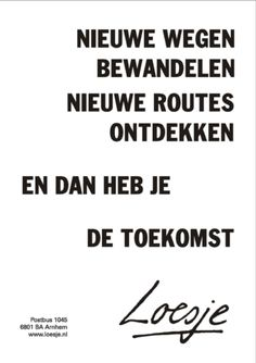Happy Quotes, Me Quotes, Qoutes, The Words, Dutch Quotes, Life Quotes To Live By, Travel Quotes, Beautiful Words, Just Love