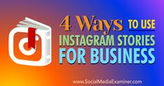 Want to incorporate Instagram Stories into your marketing? Discover four ways to use Instagram Stories to engage your customers and prospects.