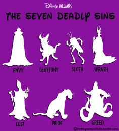 The 7 Deadly Sins With The 7 deadly Disney Villains ... How many can you identify?   Envy - The Evil Queen (Snow White); Gluttony - Ed the Hyena (The Lion King); Sloth - Hopper (A Bug's Life); Wrath - Maleficent (Sleeping Beauty); Lust - Jafar (Aladdin); Pride - Shere Khan (The Jungle Book); Greed - Ursula (The Little Mermaid)