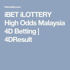 Malaysia 4D best price and package of the iLottery in iBET | Online
