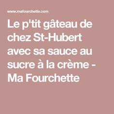 Le p'tit gâteau de chez St-Hubert avec sa sauce au sucre à la crème - Ma Fourchette