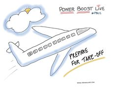 Prepare for Take-Off | Power Boost Live 2012 Conference #PBL12 | Graphic Recording by Lisa Nelson of seeincolors.com