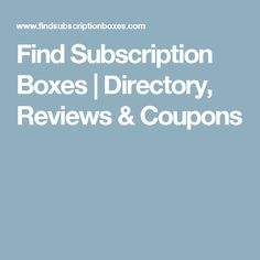 Find Subscription Boxes | Directory, Reviews & Coupons