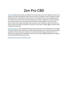 Zen pro cbd  Zen Pro CBD Review as meal are subdivided directly into different groups, which includes ingredients, meal additives, added elements (man-made elements which can be not really purposefully launched directly into meal, but just the same end up in it), in addition to supplements The specific expectations which the FDA exercises differ from a single category to another location. You simply can't just chance your wellbeing plus your income pertaining to something you are not…