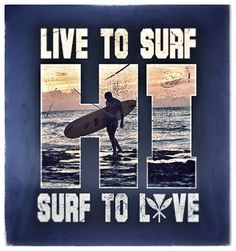 Let's Live to Surf... and Surf to Live. Let's have a great weekend and catch a few!  #pipelinegear #pipeline #pipelinesurfshop #hawaii #oahu #surfsession #surfer #surf #surfing #fun #weekend