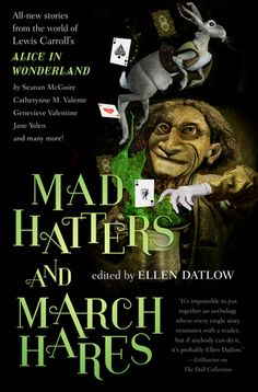 """Depression, happiness, fear, madness, these short stories are bound to take you on a curious roller coaster ride down the rabbit hole! Check out my Review on """"Mad Hatters and March Hares"""" edited by Ellen Datlow"""