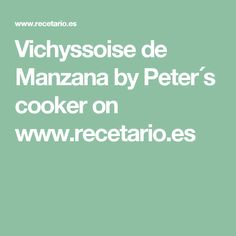 Vichyssoise de Manzana by Peter´s cooker on www.recetario.es