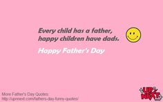 40 Funny Father's Day Quotes and Messages a from a daughter or son - Dedicate one quote to your dad and a put smile on his face. Funny Fathers Day Quotes, Father Quotes, Happy Fathers Day, Fathers Day Gifts, Funny Quotes, Full Quote, Message Quotes, Funny Messages, Happy Kids