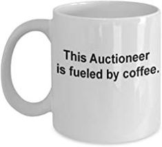 Auctioneer Gifts Mug Fueled by Coffee -Funny Christmas Gifts - Porcelain Coffee Mug Cute Cool Ceramic Cup Black, Best Office Tea Mug