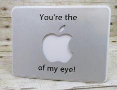 Your the iApple of my eye