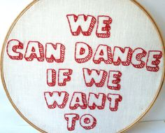 We Can Dance If We Want To Embroidered Music Lyrics by GraceyMay